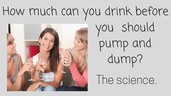Drinking and Breastfeeding – When to Pump and Dump (Or Not