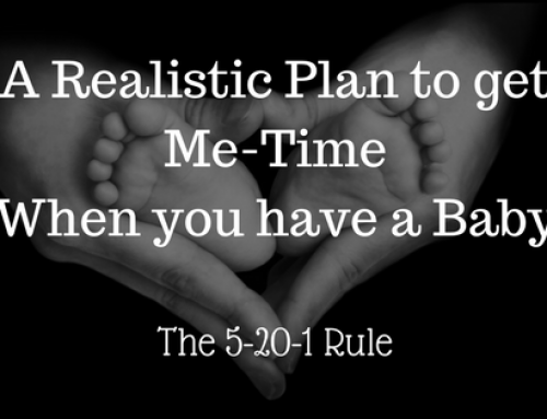 A Realistic Plan to get Me-time when you have a Newborn – the 5-20-1 Rule